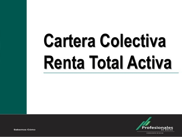 Cartera Colectiva Renta Total Activa