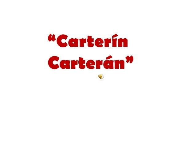 """""""Carterín Carterán"""""""