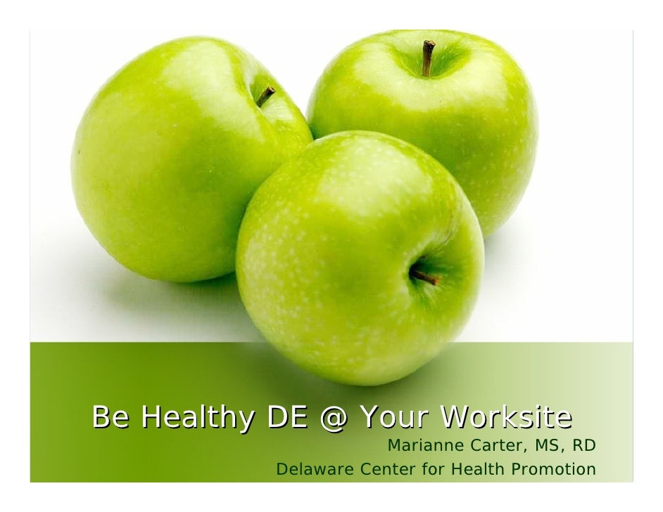 Be Healthy DE @ Your Worksite                        Marianne Carter, MS, RD            Delaware Center for Health Promoti...