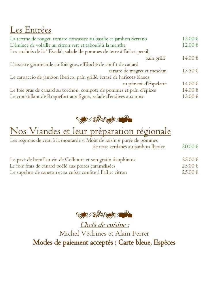 Les EntréesLa terrine de rouget, tomate concassée au basilic et jambon Serrano                 12.00 €L'émincé de volaille...
