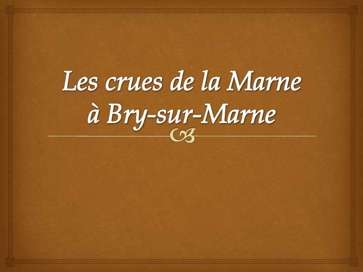 Les crues de la Marne à Bry-sur-Marne