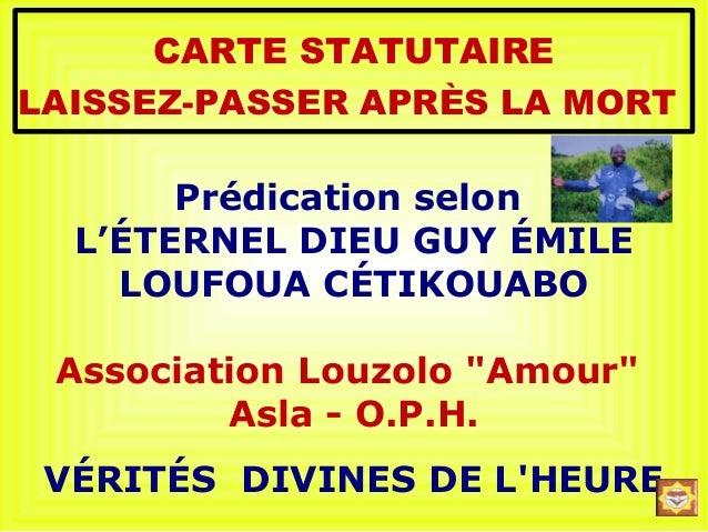 CARTE STATUTAIRELAISSEZ-PASSER APRÈS LA MORT       Prédication selon  L'ÉTERNEL DIEU GUY ÉMILE    LOUFOUA CÉTIKOUABO Assoc...
