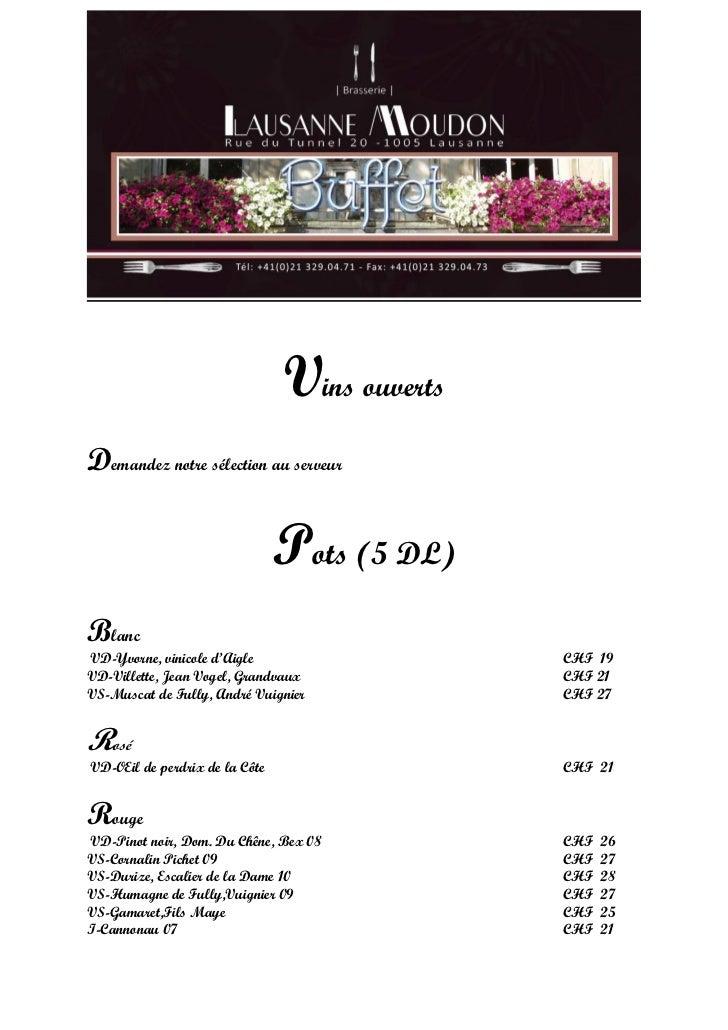 Vins ouvertsDemandez notre sélection au serveur                               Pots (5 DL)BlancVD-Yvorne, vinicole d'Aigle ...