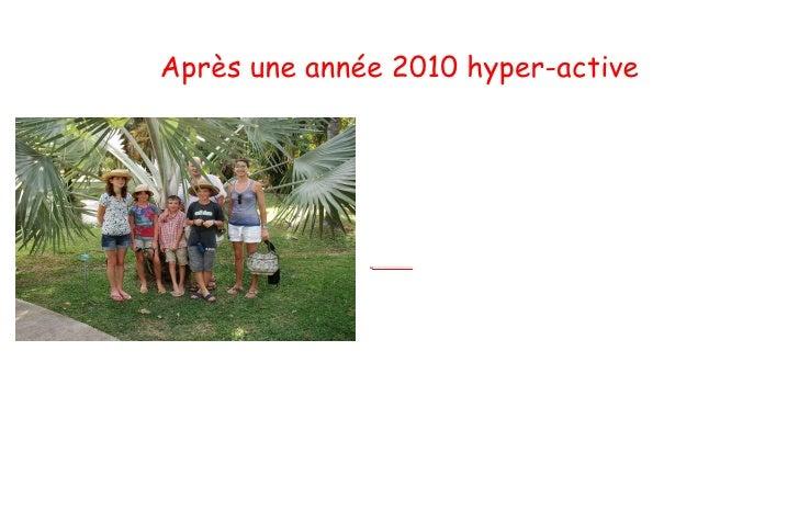 Après une année 2010 hyper-active