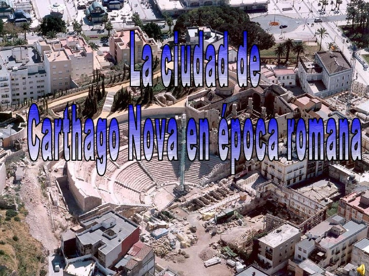 La ciudad de Carthago Nova en época romana