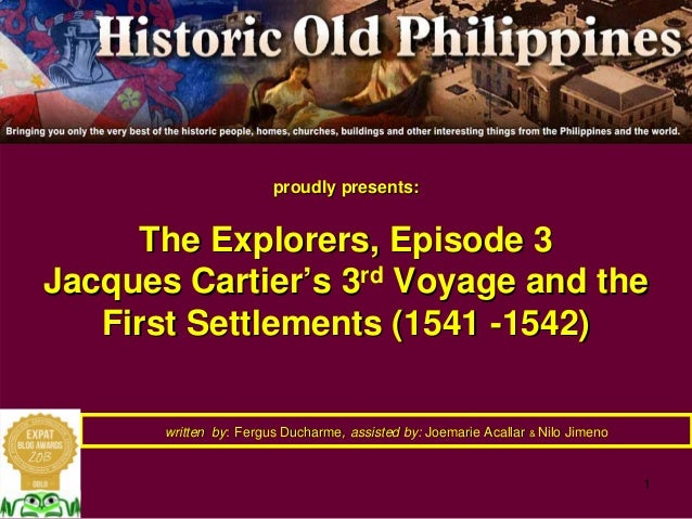 1 proudly presents:proudly presents: The Explorers, Episode 3The Explorers, Episode 3 Jacques CartierJacques Cartier''s 3s...