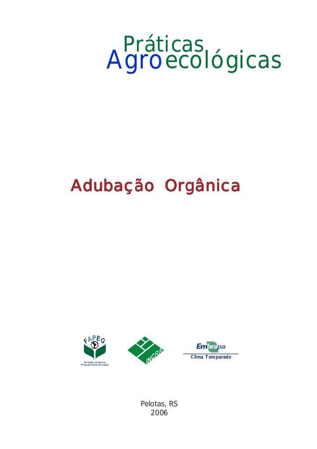 Adubação OrAdubação OrAdubação OrAdubação OrAdubação Orgânicagânicagânicagânicagânica Pelotas, RS 2006 Agro Práticas ecoló...