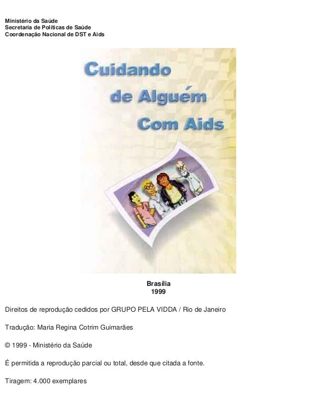 Ministério da Saúde Secretaria de Políticas de Saúde Coordenação Nacional de DST e Aids Brasília 1999 Direitos de reproduç...