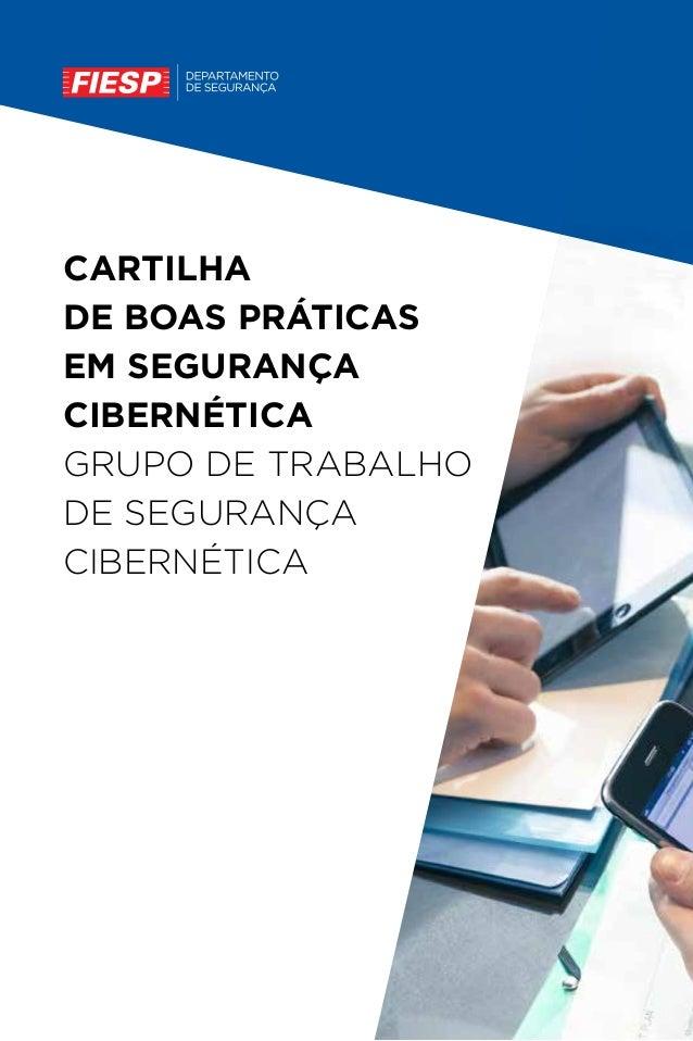 CARTILHA DE BOAS PRÁTICAS EM SEGURANÇA CIBERNÉTICA GRUPO DE TRABALHO DE SEGURANÇA CIBERNÉTICA