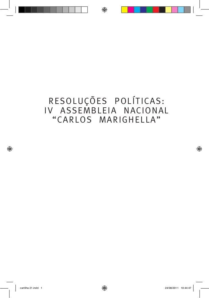 """RESOLUÇÕES POLÍTICAS:                     IV ASSEMBLEIA NACIONAL                       """"CARLOS MARIGHELLA""""cartilha 21.indd..."""