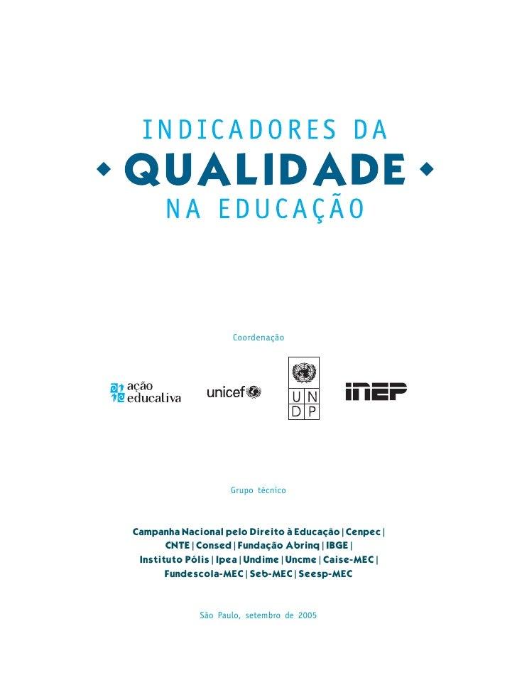 Coordenação                     Grupo técnicoCampanha Nacional pelo Direito à Educação | Cenpec |      CNTE | Consed | Fun...