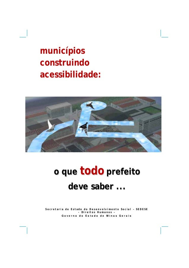 municípiosconstruindoacessibilidade:     o que todo prefeito             deve saber ... Secretaria de Estado do Desenvolvi...
