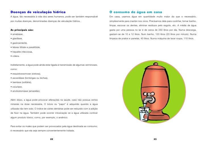 Doenças de veiculação hídrica                                                         O consumo de água em casa A água, tã...