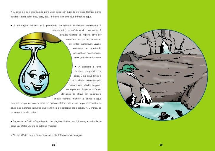 • A água de que precisamos para viver pode ser ingerida de duas formas: como líquido - água, leite, chá, café, etc. - e co...