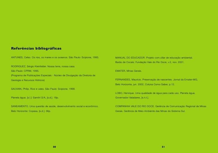Referências bibliográficas  ANTUNES, Celso. Os rios, os mares e os oceanos. São Paulo: Scipione, 1995.   MANUAL DO EDUCADO...
