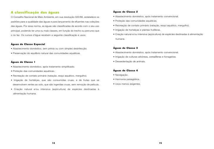 A classificação das águas                                                         Águas de Classe 2  O Conselho Nacional d...