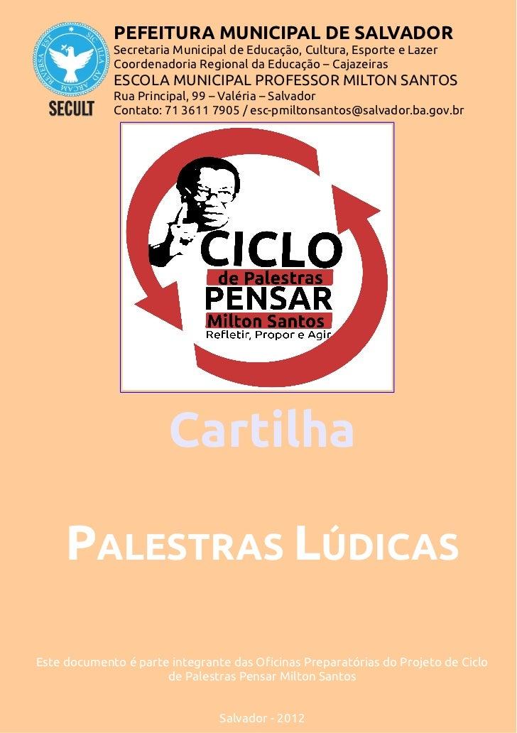 PEFEITURA MUNICIPAL DE SALVADOR             Secretaria Municipal de Educação, Cultura, Esporte e Lazer             Coorden...