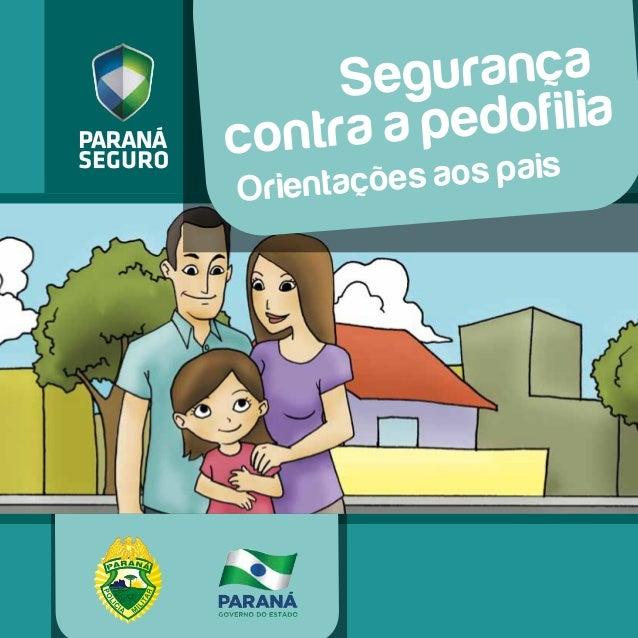 1 Orientações aos pais Segurança contra a pedofilia