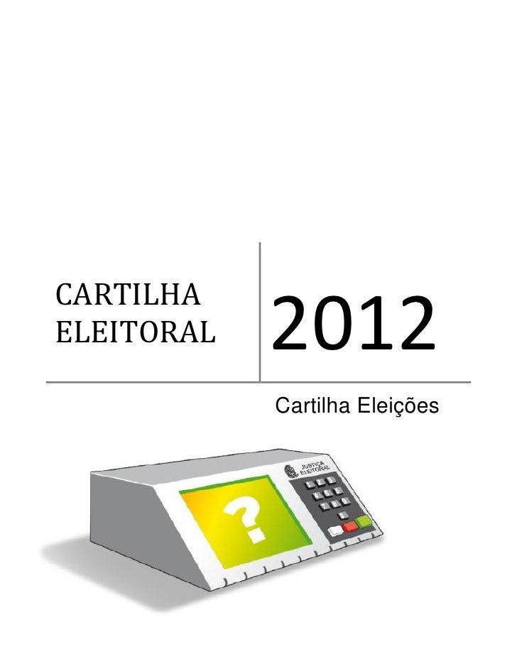 CARTILHAELEITORAL   2012            Cartilha Eleições