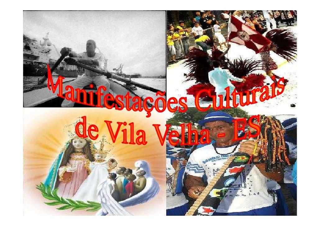 Este material pretende divulgar umpouco da cultura do município de Vila Velha ao mostrar algumas das suas  principais mani...