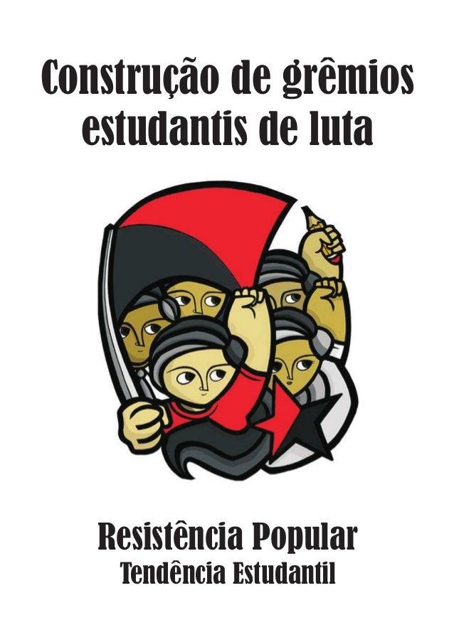 Construção de grêmios  estudantis de luta  Resistência Popular  Tendência Estudantil