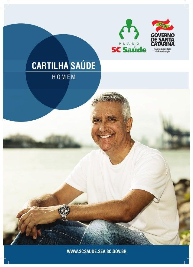 www.scsaude.sea.sc.gov.br cartilha saúde h o m e m SecretariadeEstado daAdministração