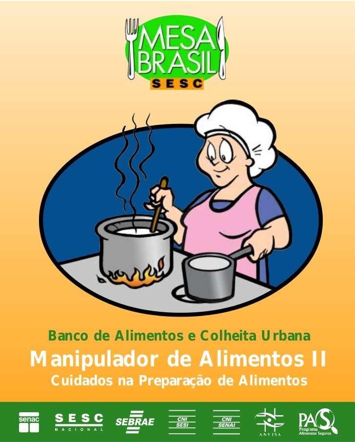 Banco de Alimentos e Colheita Urbana Manipulador de Alimentos II  Cuidados na Preparação de Alimentos