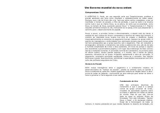 Um Governo mundial da nova ordem Compromisso Fatal O APÓSTOLO S. Paulo, em sua segunda carta aos Tessalonicenses, predisse...