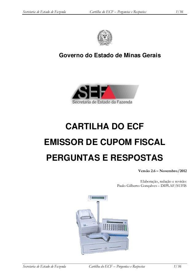 Secretaria de Estado de Fazenda  Cartilha do ECF – Perguntas e Respostas  1/36  Governo do Estado de Minas Gerais  CARTILH...