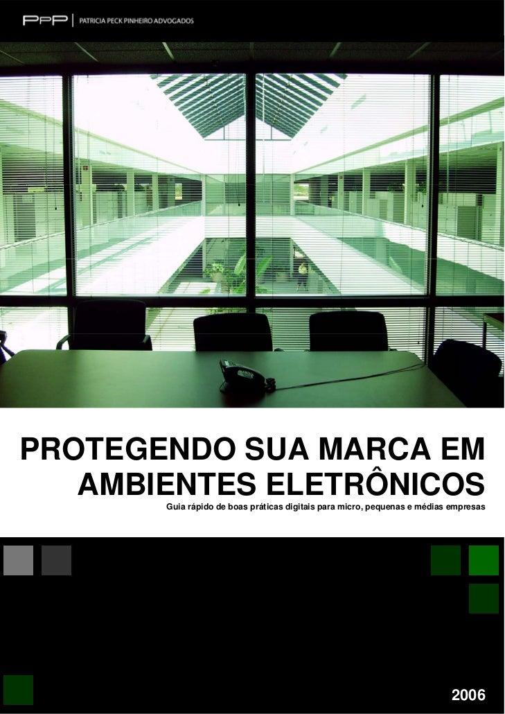 PROTEGENDO SUA MARCA EM   AMBIENTES ELETRÔNICOS       Guia rápido de boas práticas digitais para micro, pequenas e médias ...