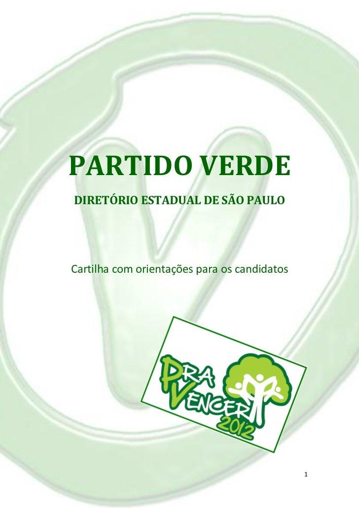 PARTIDO VERDEDIRETÓRIO ESTADUAL DE SÃO PAULOCartilha com orientações para os candidatos                                   ...