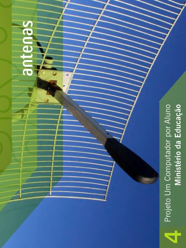 antenas         Projeto Um Computador por Aluno 4             Ministério da Educação
