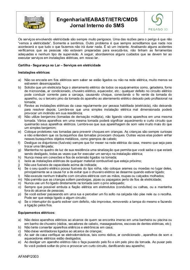Engenharia/IEABAST/IETR/CMDS Jornal Interno do SMS Os serviços envolvendo eletricidade são sempre muito perigosos. Uma das...