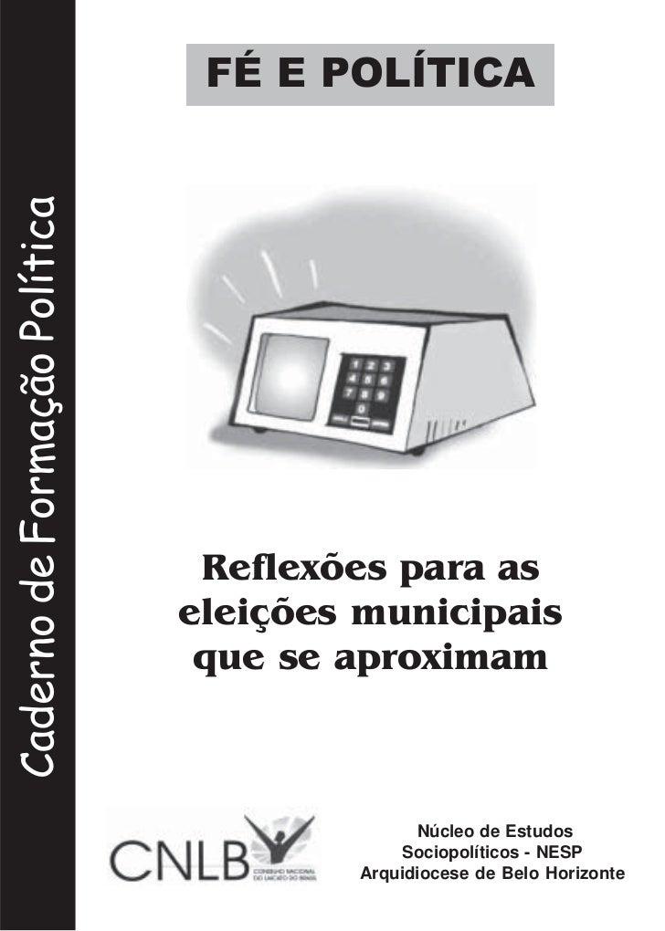 Eleições 2008 - Formação Política                                 FÉ E POLÍTICA                               FÉ E POLÍTIC...