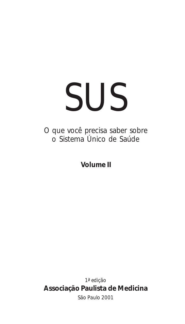 SUSO que você precisa saber sobre  o Sistema Único de Saúde           Volume II            1ª ediçãoAssociação Paulista de...
