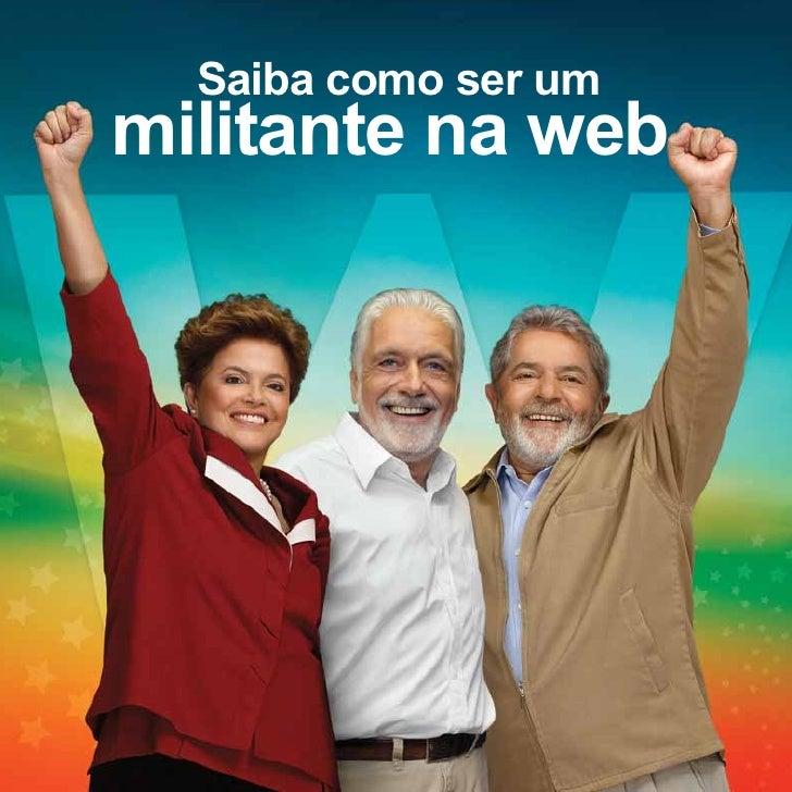 Saiba como ser um militante na web - Campanha Governador Jaques Wagner