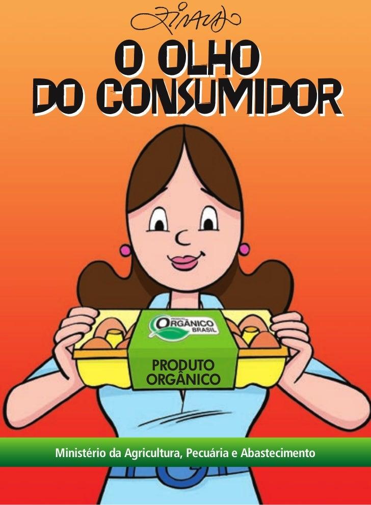 """PRODUTOS ORGÂNICOS - Cartilha Ziraldo e Governo Federal """"O Olho do Consumidor"""""""