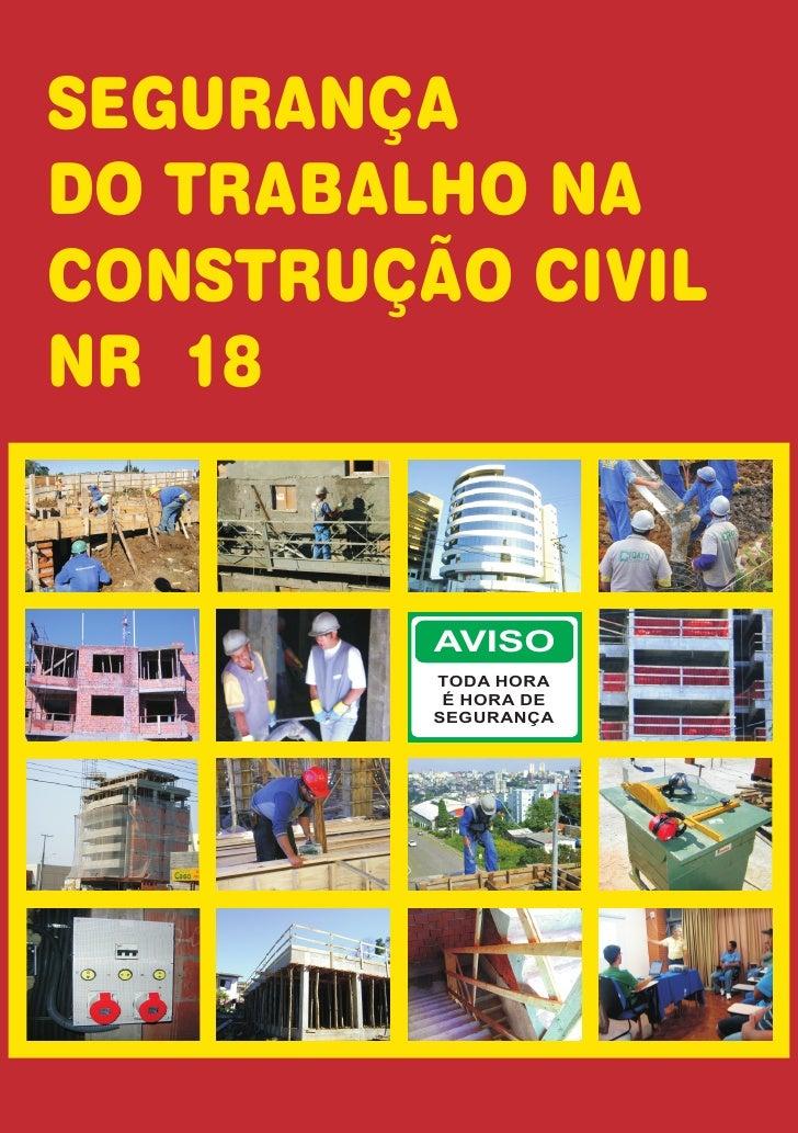 SEGURANÇADO TRABALHO NACONSTRUÇÃO CIVILNR 18         AVISO         TODA HORA          É HORA DE         SEGURANÇA
