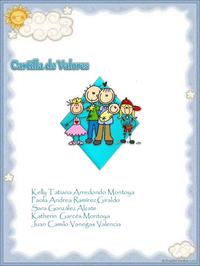 Kelly Tatiana Arredondo Montoya Paola Andrea Ramírez Giraldo Sara González Alzate Katherin Garcés Montoya Juan Camilo Vane...