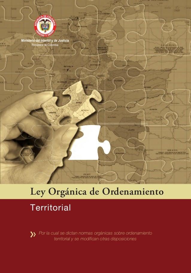 Ley Orgánica de OrdenamientoTerritorialPor la cual se dictan normas orgánicas sobre ordenamientoterritorial y se modifican...
