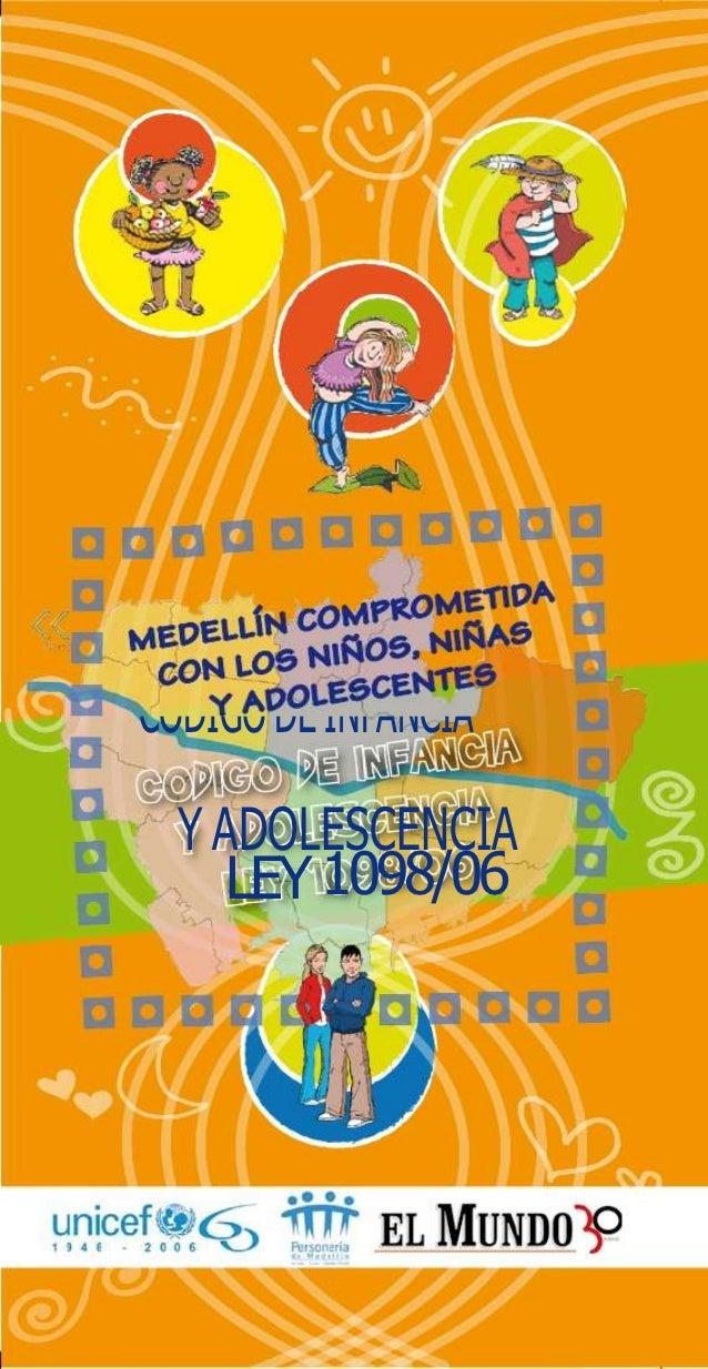 CODIGO DE INFANCIA  Y ADOLESCENCIA     LEY 1098/06