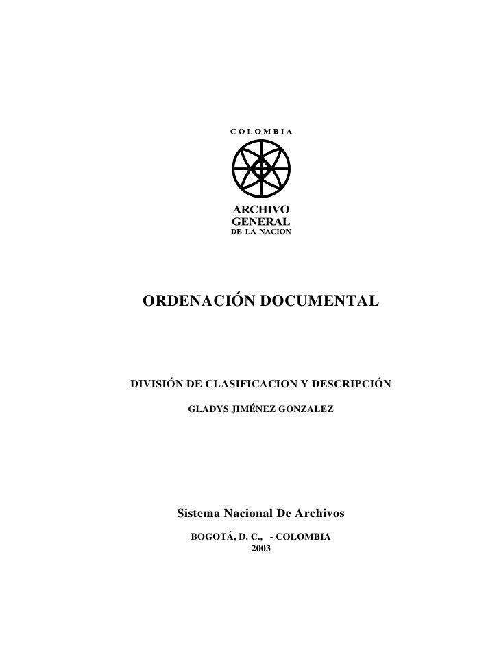 ORDENACIÓN DOCUMENTALDIVISIÓN DE CLASIFICACION Y DESCRIPCIÓN        GLADYS JIMÉNEZ GONZALEZ      Sistema Nacional De Archi...