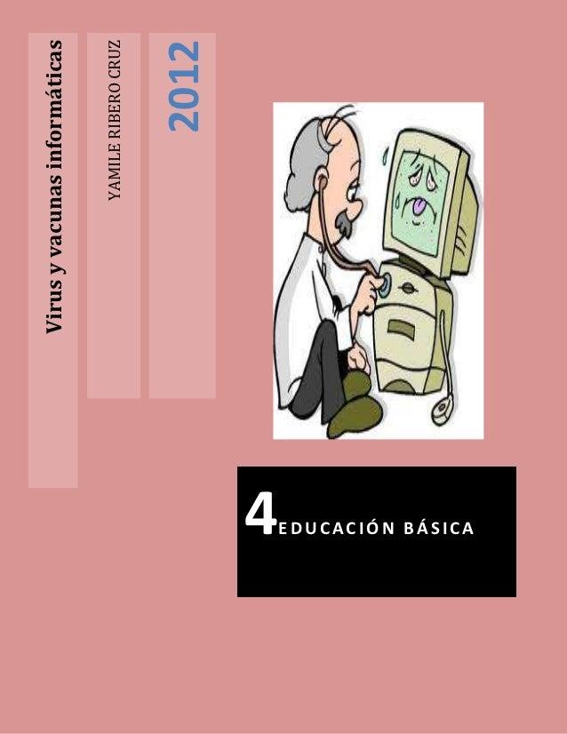 Virus y vacunas informáticas                               YAMILE RIBERO CRUZ                                      20124ED...