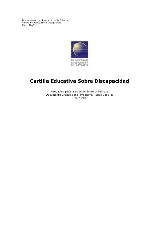 Fundación para la Superación de la Pobreza Cartilla Educativa sobre Discapacidad Enero 2000  Cartilla Educativa Sobre Disc...