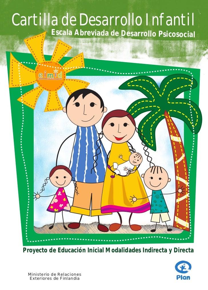 Cartilla de Desarrollo Infantil            Escala Abreviada de Desarrollo Psicosocial Proyecto de Educación Inicial Modali...