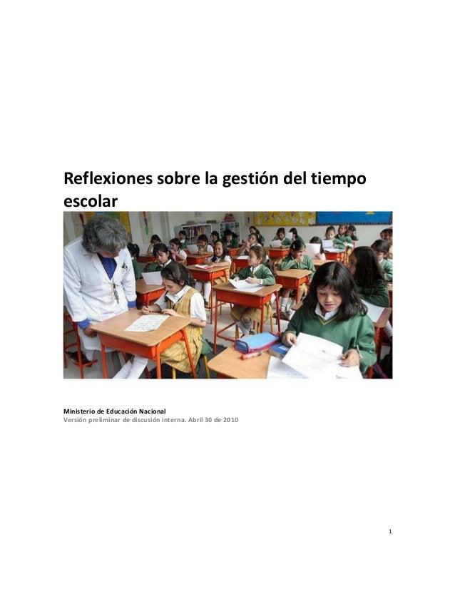 1 Reflexiones sobre la gestión del tiempo escolar Ministerio de Educación Nacional Versión preliminar de discusión interna...