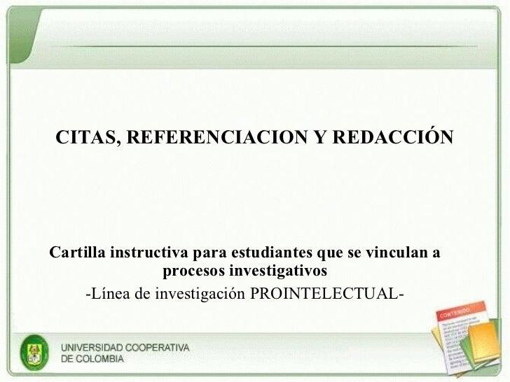 CITAS, REFERENCIACION Y REDACCIÓN Cartilla instructiva para estudiantes que se vinculan a procesos investigativos -Línea d...