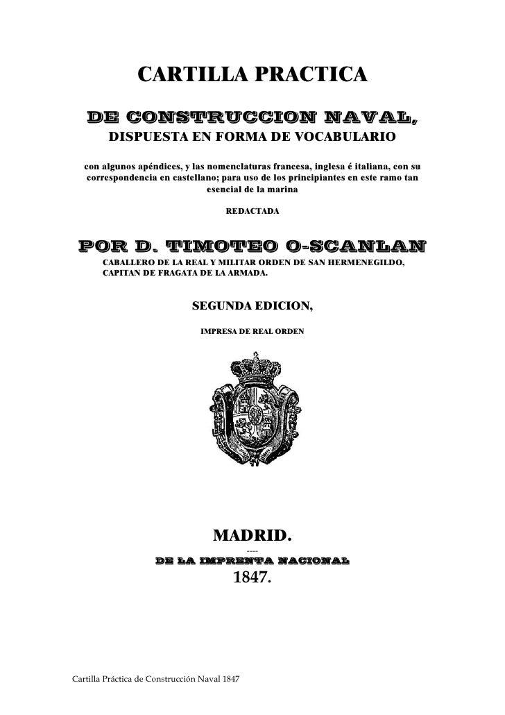 CARTILLA PRACTICA    DE CONSTRUCCION NAVAL,          DISPUESTA EN FORMA DE VOCABULARIO     con algunos apéndices, y las no...
