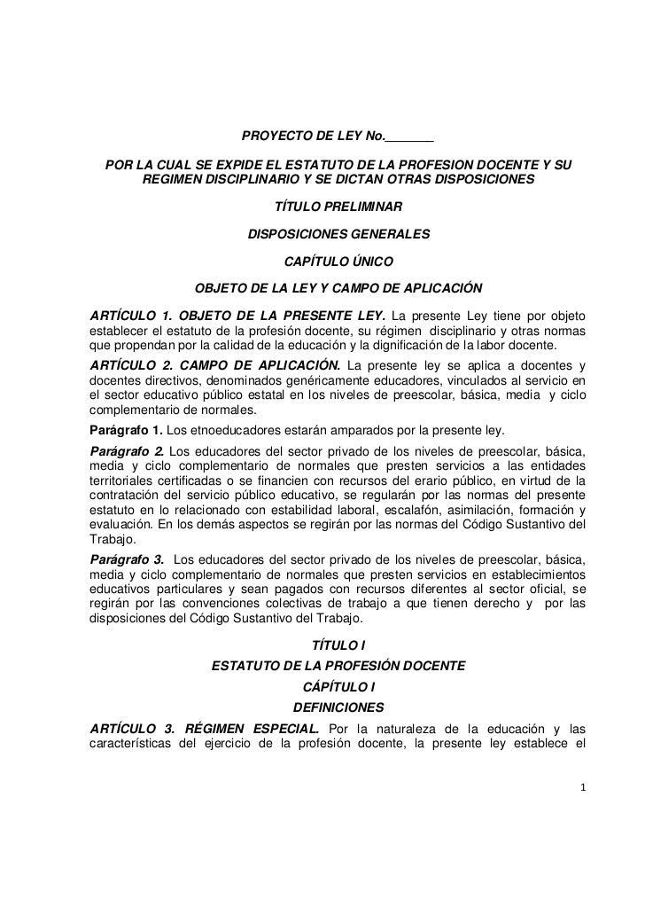 PROYECTO DE LEY No._______  POR LA CUAL SE EXPIDE EL ESTATUTO DE LA PROFESION DOCENTE Y SU       REGIMEN DISCIPLINARIO Y S...