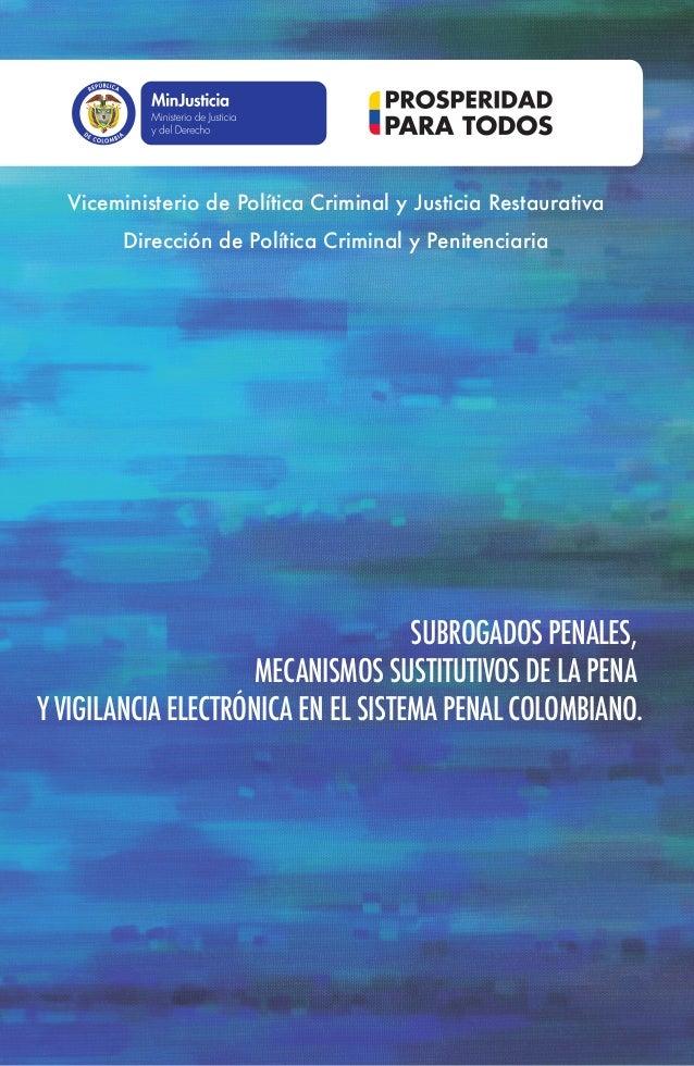 Libertad y Orden SUBROGADOS PENALES, MECANISMOS SUSTITUTIVOS DE LA PENA Y VIGILANCIA ELECTRÓNICA EN EL SISTEMA PENAL COLOM...